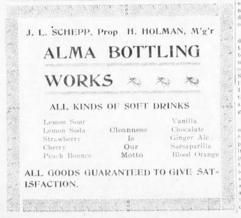 J. L. Schepp advertised his newly acquired business, the Alma Bottling Works in a 1905 issue of the Alma Signal.